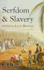 Serfdom and Slavery:  Studies in Legal Bondage