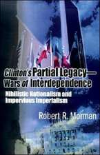 Clinton's Partial Legacy - Wars of Interdependence