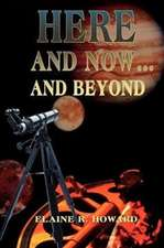 Here and Now...and Beyond