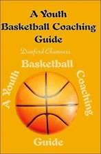 A Youth Basketball Coaching Guide