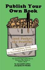 Publish Your Own Book (and Pocket the Profits)