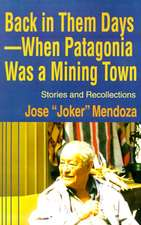 Back in Them Days--When Patagonia Was a Mining Town