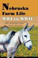 Nebraska Farm Life Wwi to WWII