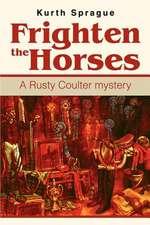 Frighten the Horses
