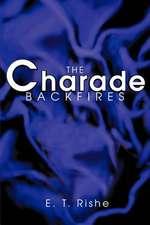 The Charade Backfires