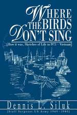 Where the Birds Don't Sing