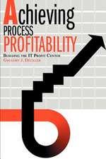 Achieving Process Profitability