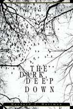 The Dark, Deep Down