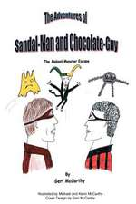 The Adventures of Sandal-Man and Chocolate-Guy