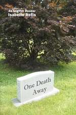 One Death Away