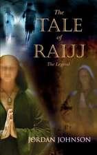 The Tale of Raijj