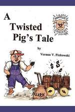 A Twisted Pig's Tale