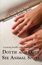 Dottie and Dots See Animal Spots