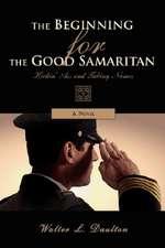 The Beginning for the Good Samaritan