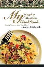 My Daughter the Bride Cookbook