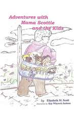 Adventures with Mama Scottie and the Kids