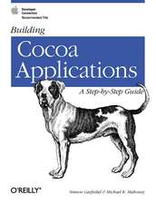 Building Cocoa Applications – A Step–by–Step Guide