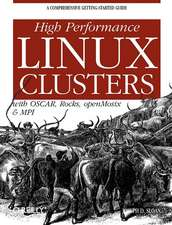 High Performance Linux Clusters with OSCAR, Rocks,  openMosix and MPI