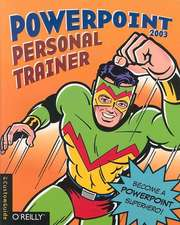 PowerPoint 2003 Personal Trainer [With CDROM]:  How to Fix the Most Annoying Things about Your Favorite Database