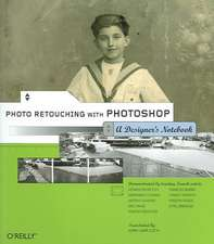 Photo Retouching with Photoshop:  A Designer's Notebook