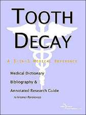 Tooth Decay - A Medical Dictionary, Bibliography, and Annotated Research Guide to Internet References