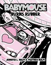 Babymouse Burns Rubber