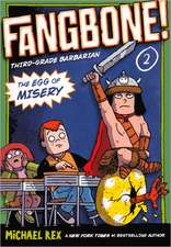 Fangbone! Third-Grade Barbarian 2:  The Egg of Misery
