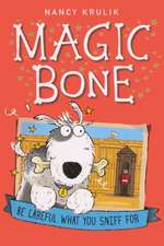 Magic Bone #1 Be Careful What You Sniff for