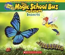 Insects:  A Nonfiction Companion to the Original Magic School Bus Series