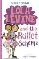 LOLA LEVINE & THE BALLET SCHEM