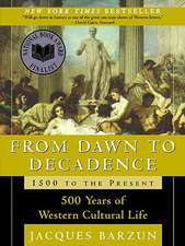 From Dawn to Decadence:  500 Years of Western Cultural Life; 1500 to the Present