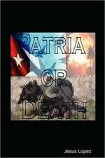 Patria or Death