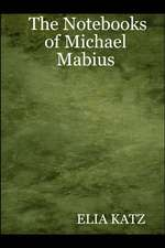 The Notebooks of Michael Mabius