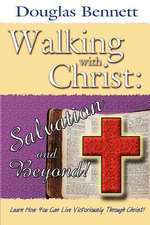 Walking with Christ:  Salvation and Beyond!