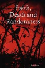 Faith, Death and Randomness