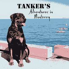 Tanker's Adventures in Monterey