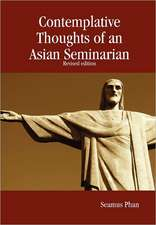 Contemplative Thoughts of an Asian Seminarian