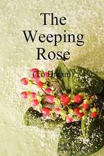 The Weeping Rose