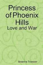Princess of Phoenix Hills:  Love and War