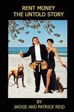 Rent Money:  The Untold Story