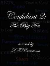 Confidant 2:  The Big Fix