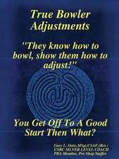True Bowler Adjustments