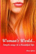 Woman's World...Simple Ways to a Beautiful Life.