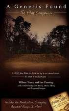 A Genesis Found:  The Film Companion