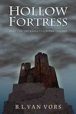 The Hollow Fortress:  The Barrett O'Byrne Trilogy