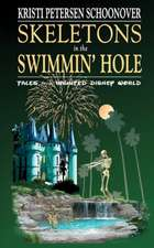 Skeletons in the Swimmin' Hole:  Tales from Haunted Disney World