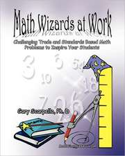 Math Wizards at Work:  Challenging Trade and Standards Based Math Problems to Inspire Your Students!