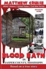Blood Bath in Jasper County Mississippi