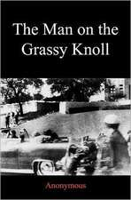 The Man on the Grassy Knoll:  Where Is My Happiness?