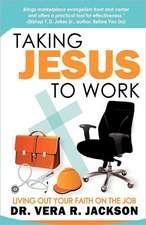 Taking Jesus to Work